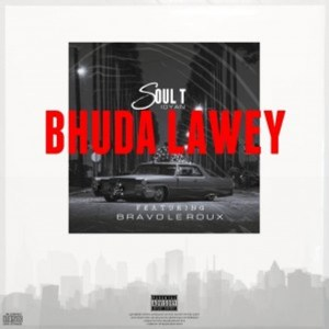 Soul-T Buddha Lawy ft Bravo Le Roux