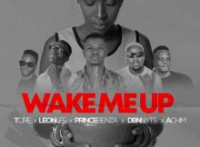 Tcire, Achim, Prince Benza, Leon Lee & Dbn Nyts – Wake Me Up