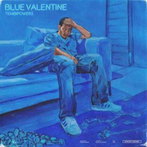 Tembipowers – Blue Valentine