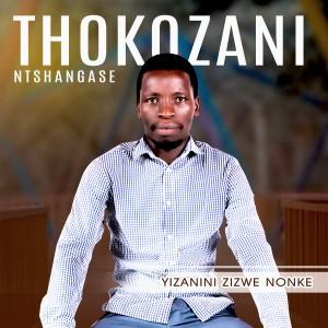 Thokozani Ntshangase New Songs