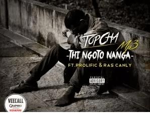 TopCha Ft Prolific & Ras Canly - Thi Ngoto Nanga