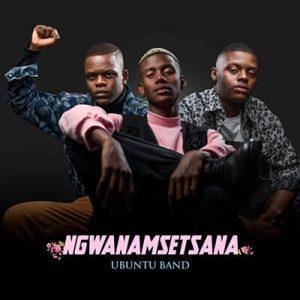 Ubuntu Band - Ngwana Msetsana