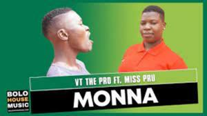 VT The Pro Monna (Original) ft Miss Pru