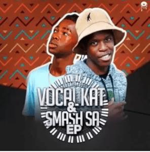 Vocal kat x Kat Smash SA – Vocal kat & Smash Sa EP