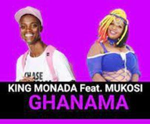 King Monada - Ghanama ft Mukosi