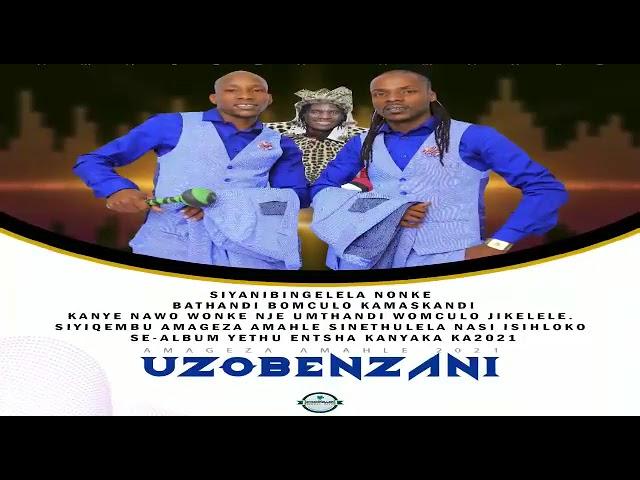 Amageza Amahle - Uzobenzani