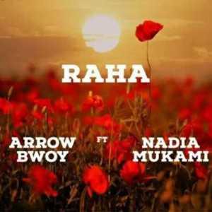 Arrow Bwoy – Raha Ft. Nadia Mukami