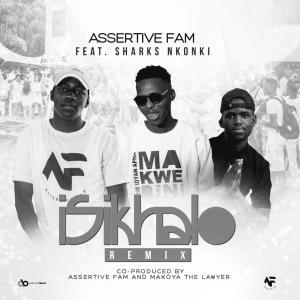 Assertive Fam – Sikhala Kuwe (feat. Sharks Nkonki)