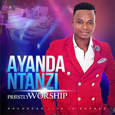 Ayanda Ntanzi – Priestly Worship