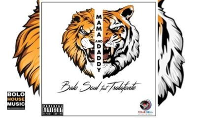 Balo Soul Ft Tsalafonte – Mama & Daddy