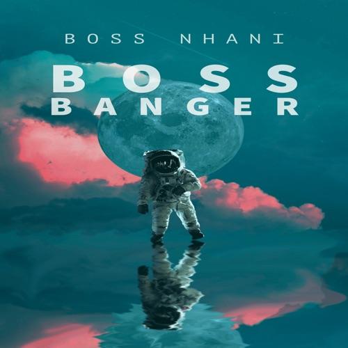 Boss Nhani – Boss Banger EP