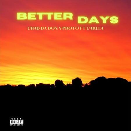 Chad Da Don & PdotO – Better Days ft. Carlla