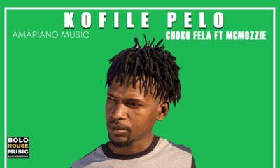 Choko FeLa – Kofile Pelo ft Mcmozzie