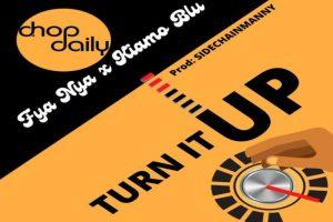 Chop Daily ft Fya Nya X Kiamo Blu – Turn It Up