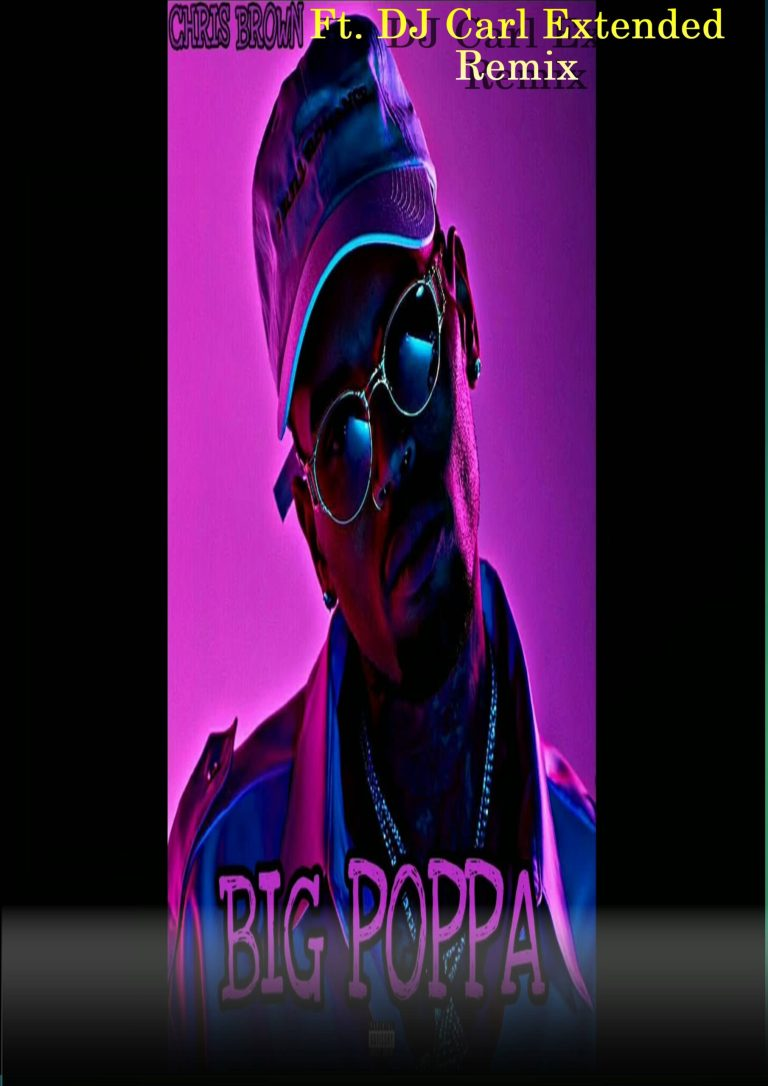 Chris Brown – Big Poppa (DJ Carl Extended Remix)