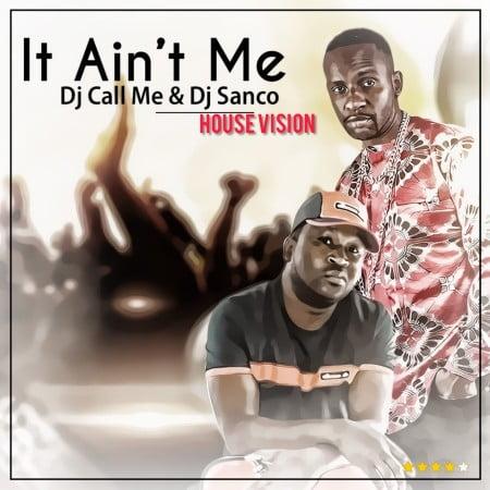 DJ Call Me & DJ Sunco – It Ain't Me Remix