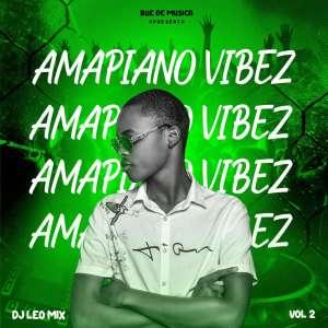 DJ Leo Mix – Amapiano Vibez Vol. 2