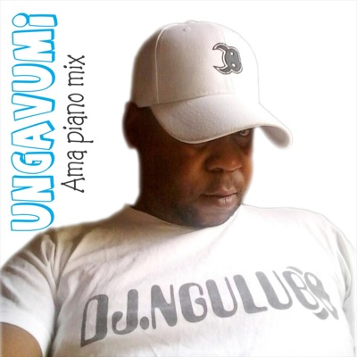 DJ Ngulube - Ungavumi (Ama Piano Mix)