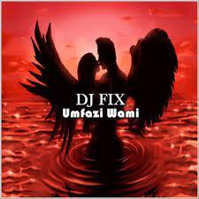 Dj Fix – Uthando ft Black Chinese