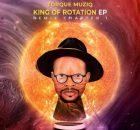 TorQue MuziQ – King Of Rotation (The Remix Chapter) EP