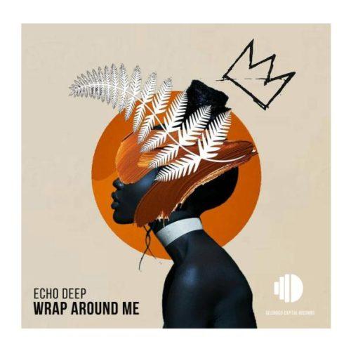 Echo Deep – Wrap Around Me