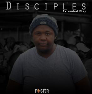 Foster – Disciples EP