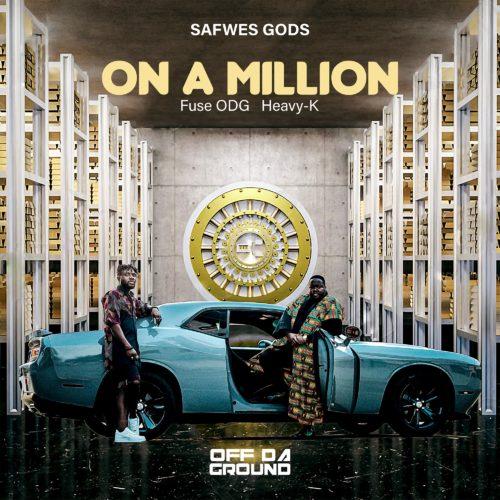 Heavy K, Fuse ODG & Safwes gods – On a Million