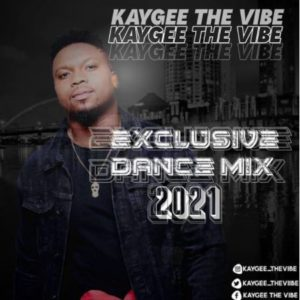 KayGee The Vibe – Exclusive Dance Selection 2021