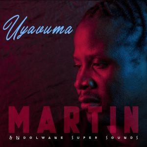 Martin & Ndolwane Super Sounds - Uyavuma