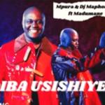 Mpura ft Dj Maphorisa & Madumane - Usishiye Lani
