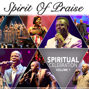 Spirit of Praise – Spiritual Celebration Vol 1