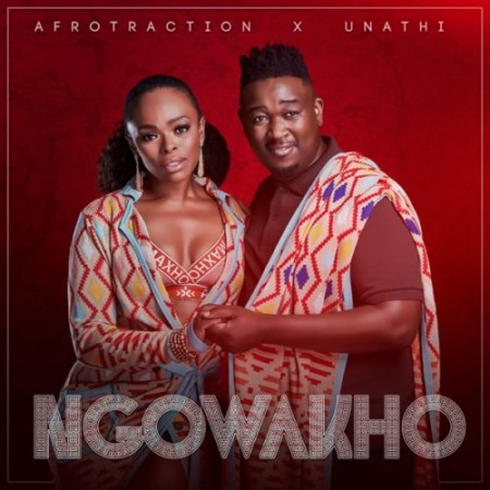 Afrotraction & Unathi – Ngowakho