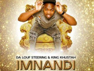 Da Louf Stering & King Khustah - Imnandi