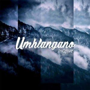 InQfive – Umhlangano (Original Mix)