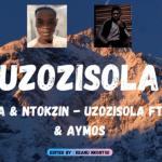 Mas Musiq & Kabza De Small - Uzozisola Amapiano Ft. Boohle and Aymos